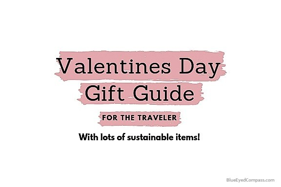 Valentines Day Gift Guide for Sustainable Travelers