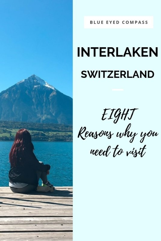 Eight Reasons why you NEED to visit Interlaken – Blue Eyed