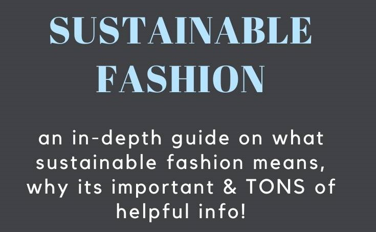 The 'what', 'why' & 'how' of Sustainable Fashion