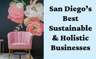 San Diego's Best Sustainable & Holistic Businesses