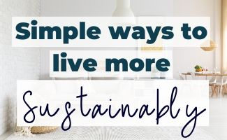 Simple Ways to Live More Sustainably