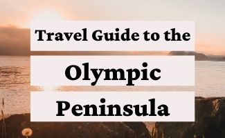 Olympic Peninsula Road Trip Guide