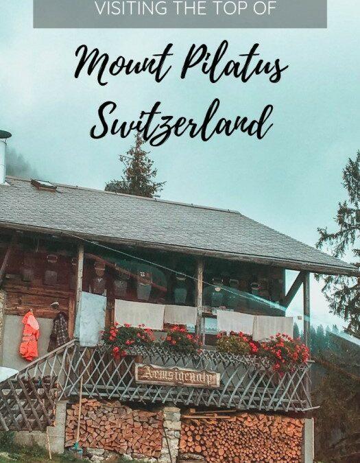 Visiting Mount Pilatus, Switzerland